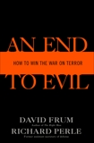 An End to Evil: How to Win the War on Terror, Frum, David & Perle, Richard