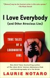 I Love Everybody (and Other Atrocious Lies): True Tales of a Loudmouth Girl, Notaro, Laurie