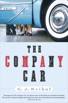 The Company Car: A Novel, Hribal, C.J.