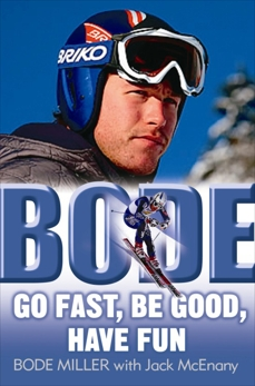 Bode: Go Fast, Be Good, Have Fun, Miller, Bode