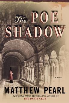 The Poe Shadow: A Novel, Pearl, Matthew