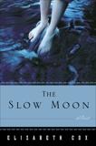 The Slow Moon: A Novel, Cox, Elizabeth