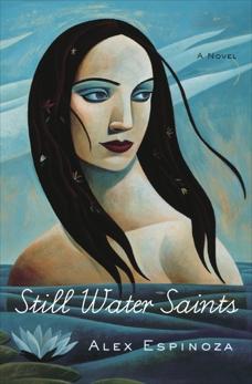 Still Water Saints: A Novel, Espinoza, Alex