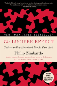 The Lucifer Effect: Understanding How Good People Turn Evil, Zimbardo, Philip