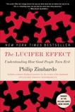 The Lucifer Effect: Understanding How Good People Turn Evil, Zimbardo, Philip