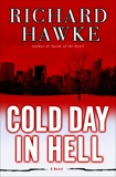 Cold Day in Hell: A Novel, Hawke, Richard