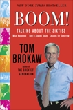 Boom!: Voices of the Sixties Personal Reflections on the '60s and Today, Brokaw, Tom