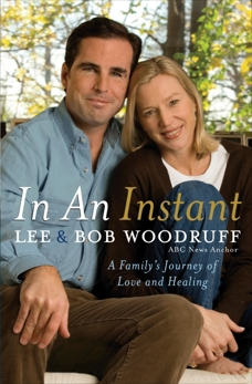 In an Instant: A Family's Journey of Love and Healing, Woodruff, Bob & Woodruff, Lee