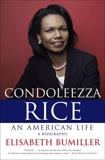 Condoleezza Rice: An American Life: A Biography, Bumiller, Elisabeth