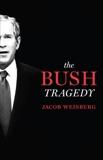 The Bush Tragedy, Weisberg, Jacob