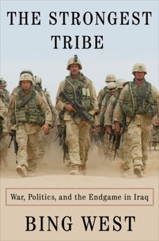 The Strongest Tribe: War, Politics, and the Endgame in Iraq, West, Bing