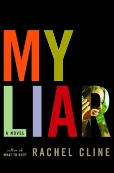 My Liar: A Novel, Cline, Rachel
