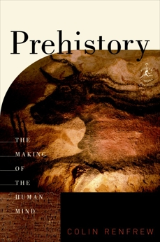 Prehistory: The Making of the Human Mind, Renfrew, Colin