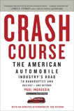 Crash Course: The American Automobile Industry's Road from Glory to Disaster, Ingrassia, Paul