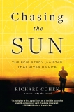 Chasing the Sun: The Epic Story of the Star That Gives Us Life, Cohen, Richard
