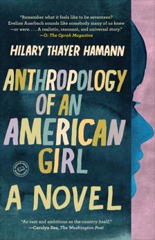 Anthropology of an American Girl: A Novel, Hamann, Hilary Thayer
