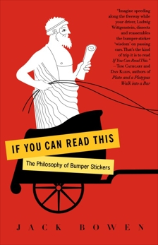 If You Can Read This: The Philosophy of Bumper Stickers