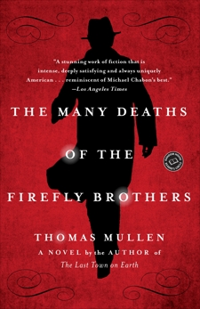 The Many Deaths of the Firefly Brothers: A Novel, Mullen, Thomas