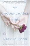 An Unquenchable Thirst: A Memoir, Johnson, Mary