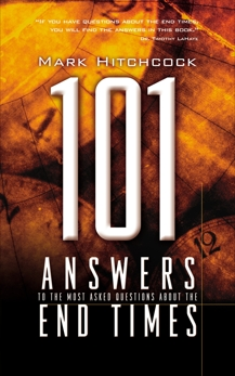 101 Answers to the Most Asked Questions about the End Times, Hitchcock, Mark