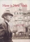 Here is New York, White, E. B.