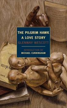 The Pilgrim Hawk: A Love Story, Wescott, Glenway