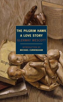 The Pilgrim Hawk: A Love Story, Wescott, Glenway