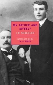 My Father and Myself, Ackerley, J. R.