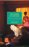 The Slaves of Solitude, Hamilton, Patrick