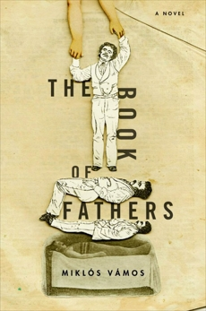 The Book of Fathers: A Novel, Vamos, Miklos