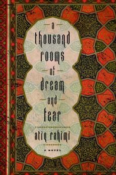 A Thousand Rooms of Dream and Fear: A Novel, Rahimi, Atiq