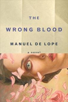 The Wrong Blood: A Novel, de Lope, Manuel