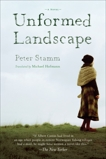 Unformed Landscape: A Novel, Stamm, Peter