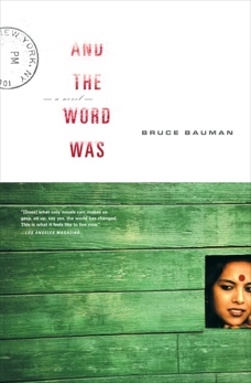 And the Word Was: A Novel, Bauman, Bruce
