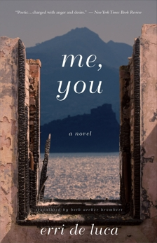 Me, You: A Novel, De Luca, Erri