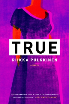 True: A Novel, Pulkkinen, Riikka