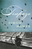 Trapeze: A Novel, Mawer, Simon