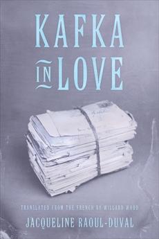 Kafka in Love, Raoul-Duval, Jacqueline