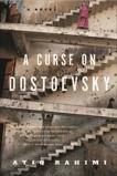 A Curse on Dostoevsky: A Novel, Rahimi, Atiq