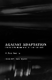 Against Adaptation: Lacan's Subversion of the Subject, Van Haute, Philippe