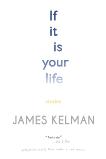 If It Is Your Life: Stories, Kelman, James