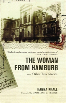 The Woman from Hamburg: and Other True Stories, Krall, Hanna