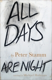 All Days Are Night: A Novel, Stamm, Peter
