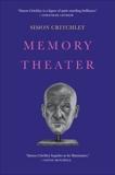 Memory Theater: A Novel, Critchley, Simon