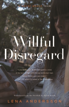 Willful Disregard: A Novel About Love, Andersson, Lena