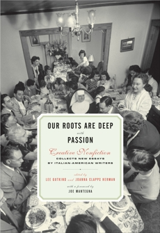 Our Roots Are Deep with Passion: New Essays by Italian-American Writers, Gutkind, Lee & Herman, Joanna Clapps