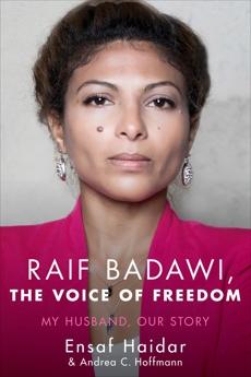 Raif Badawi, The Voice of Freedom: My Husband, Our Story, Hoffmann, Andrea Claudia & Haidar, Ensaf