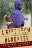 A Gift from Darkness: How I Escaped with My Daughter from Boko Haram, Hoffmann, Andrea Claudia & Ibrahim, Patience
