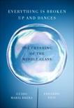 Everything Is Broken Up and Dances: The Crushing of the Middle Class, Brera, Guido Maria & Nesi, Edoardo