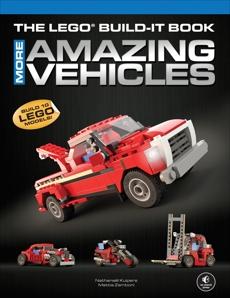 The LEGO Build-It Book, Vol. 2: More Amazing Vehicles, Kuipers, Nathanael & Zamboni, Mattia
